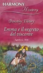 Emma e il segreto del visconte ebook by Dorothy Elbury