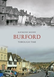 Burford Through Time ebook by Raymond Moody