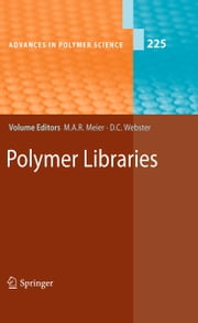 Polymer Libraries ebook by Michael A. R. Meier,Dean C. Webster
