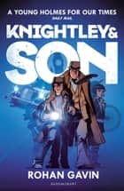 Knightley and Son ebook by Rohan Gavin