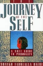 The Journey of the Self - A Sufi Guide to Personality ebook by Shaykh Fadhlalla Haeri