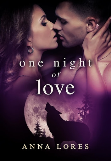 One Night of Love - Live For Me ebook by Anna Lores