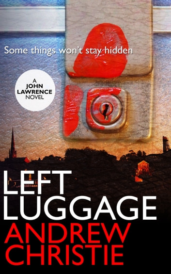 Left Luggage eBook by Andrew Christie - 1230001160390 ...