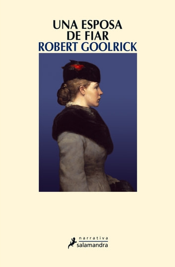 Una esposa de fiar ebook by Robert Goolrick