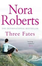 Three Fates ebook by Nora Roberts