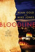 Bloodline - The Heritage Trilogy: Book One ebook by Alan Gold, Mike Jones