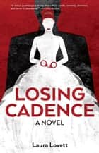 Losing Cadence ebook by Laura Lovett
