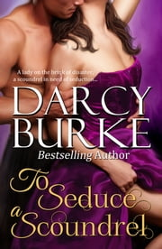 To Seduce a Scoundrel ebook by Darcy Burke
