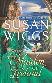 The Maiden of Ireland ebook by Susan Wiggs