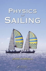 Physics of Sailing ebook by Kimball, John