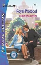 Royal Protocol (Mills & Boon Silhouette) ebook by Christine Flynn