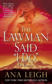 "The Lawman Said ""I Do"" - The Frasers ebook by Ana Leigh"
