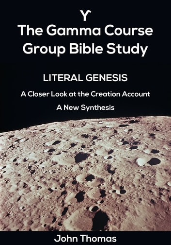 The Gamma Course: Literal Genesis ebook by John Thomas