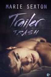 Trailer Trash ebook by Marie Sexton