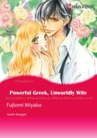 Powerful Greek, Unworldly Wife (Harlequin Comics) - Harlequin Comics ebook by Sarah Morgan, Miyako Fujiomi