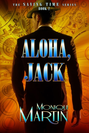 Aloha, Jack: An Out of Time Novel - Saving Time, Book 2 ebook by Monique Martin