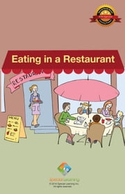 Eating in a Restaurant ebook by Special Learning, Inc.