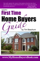 First Time Home Buyers Guide ebook by Tim Beachum
