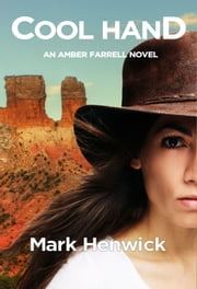 Cool Hand - An Amber Farrell novel ebook by Mark Henwick