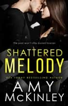 Shattered Melody ebook by Amy McKinley