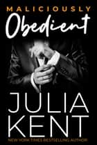 Maliciously Obedient - Romantic Comedy Billionaire CEO Story ebook by Julia Kent