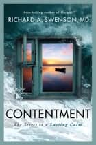 Contentment - The Secret to a Lasting Calm ebook by Richard Swenson