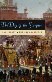 The Raj Quartet, Volume 2 - The Day of the Scorpion ebook by Paul Scott