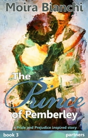The Prince of Pemberley 3 ebook by Moira Bianchi