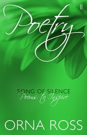 Poetry II: Song of Silence - Poems to Inspire ebook by Orna Ross