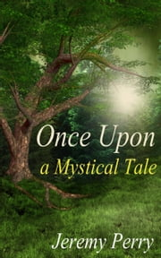 Once Upon a Mystical Tale ebook by Jeremy Perry