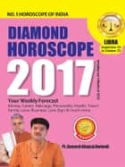 Diamond Horoscope 2017 : Libra ebook by Dr. Bhojraj Dwivedi, Pt. Ramesh Dwivedi