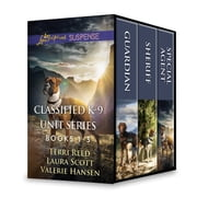 Classified K-9 Unit Series Books 1-3 - Guardian\Sheriff\Special Agent eBook by Terri Reed, Laura Scott, Valerie Hansen