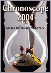 Chronoscope 2004 ebook by Tristan MacAvery