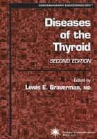 Diseases of the Thyroid ebook by Lewis E. Braverman