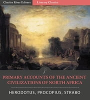 Primary Accounts of the Ancient Civilizations of North Africa ebook by Herodotus, Procopius & Strabo