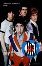 The Who ebook by Christophe Delbrouck
