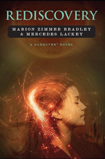 Rediscovery - Darkover ebook by Marion Zimmer Bradley,Mercedes Lackey