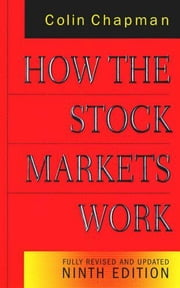 How the Stock Markets Work 9th Edition ebook by Colin Chapman