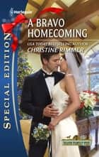 A Bravo Homecoming ebook by Christine Rimmer