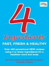 4 Ingredients: Fast Fresh and Healthy ebook by Kim McCosker