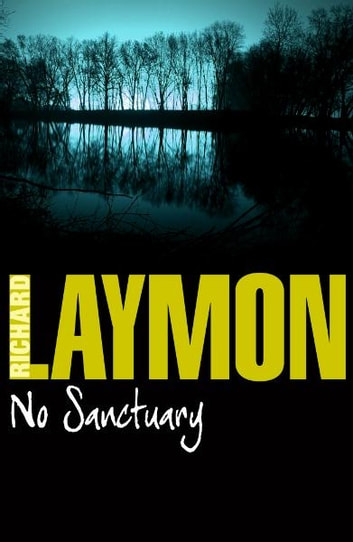 No Sanctuary - Do you dare to go down to the lake? ebook by Richard Laymon