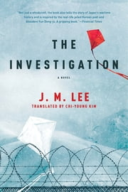 The Investigation: A Novel ebook by J. M. Lee,Chi-Young Kim, Translator