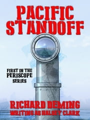 Pacific Standoff (Periscope #1) - The sweeping saga of a naval family in wartime -- of the gallant men who fought in the frail and perilous submaries of the Pacific Fleet! ebook by Richard Deming