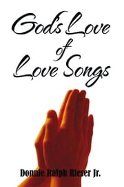 God's Love of Love Songs ebook by Donnie Ralph Rieser Jr.