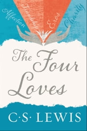 The Four Loves ebook by C. Lewis
