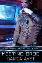 Caressed by Starlight: Meeting Croe ebook by Danica Avet
