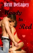 Ready In Red ebook by Britt DeLaney