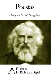 Poesías ebook by Henry Wadsworth Longfellow