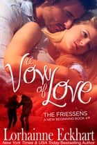 A Vow of Love - A Friessen Family Christmas ebook by Lorhainne Eckhart