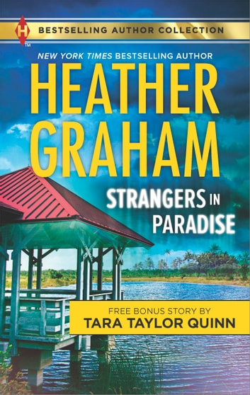 Strangers in Paradise - Sheltered in His Arms ebook by Heather Graham,Tara Taylor Quinn
